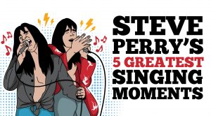Steve Perry's 5 Greatest Singing Moments