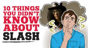 10 Things You Didn't Know About Slash- Whoa, You Might Be Surprised At Some of These!