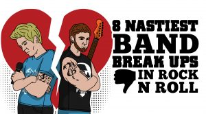 8 Nastiest Band Break Ups in Rock N' Roll