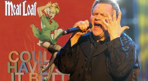 Ushering In A New Era For Meat Loaf, 'Couldn't Have Said It Better' Was Released 14 Years Ago Today