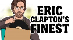 The Best Eric Clapton Albums Of All Time