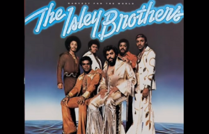 The Best Songs From The Isley Brothers