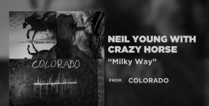 "Neil Young And Crazy Horse Release New Song ""Milky Way"""