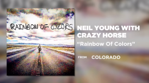 "Neil Young And Crazy Horse Release New Song ""Rainbow Of Colors"""
