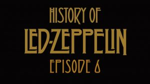 Led Zeppelin Head Back Home In Latest Episode Of Their History Series