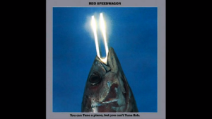 Album Review: You Can Tune a Piano, but You Can't Tuna Fish by REO Speedwagon