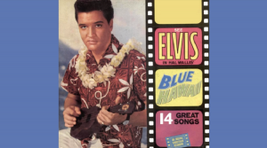 Album Review: Blue Hawaii by Elvis Presley