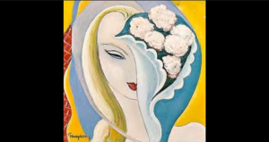 """Album Review: """"Layla And Other Assorted Love Songs"""" by Derek & The Dominos"""