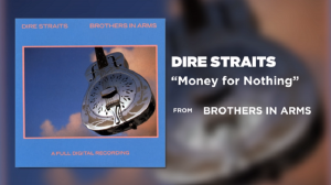 "The Story Behind ""Money For Nothing"" by Dire Straits"