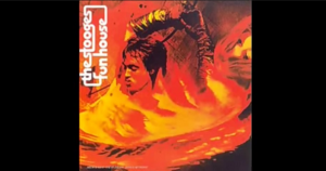 """Album Review: """"Fun House"""" By The Stooges"""