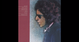 "Bob Dylan | The 5 Songs To Summarize The Album ""Blood On The Tracks"""