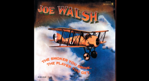 """Album Review: """"The Smoker You Drink, the Player You Get"""" By Joe Walsh"""