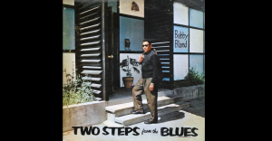 "Album Review: ""Two Steps From The Blues"" By Bobby ""Blue"" Bland"