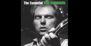 The 10 Songs That Can Represent The Career Of Van Morrison