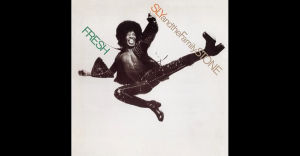 """Album Review: """"Fresh"""" By Sly and the Family Stone"""