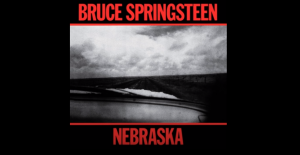"Album Review: ""Nebraska"" By Bruce Springsteen"