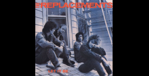"""Album Review: """"Let It Be"""" By The Replacements"""