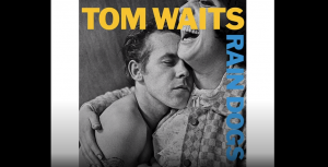 "Album Review: ""Rain Dogs"" By Tom Waits"