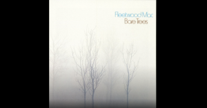 "Album Review: ""Bare Trees"" By Fleetwood Mac"