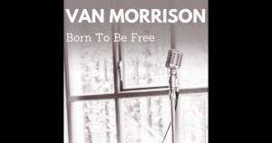 "Van Morrison Releases Anti-Lockdown Song ""Born to Be Free"""