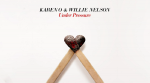 """Willie Nelson And Karen O Release Cover Of """"Under Pressure"""""""