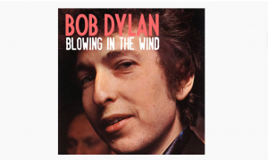 10 Facts About 'Blowin' The Wind' By Bob Dylan