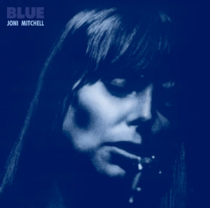 Album Review: 3 Songs That Represent 'Blue' By Joni Mitchell