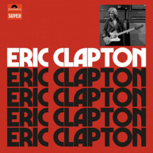 Eric Clapton Set To Release Deluxe Anniversary Edition Of 1970 Solo Album